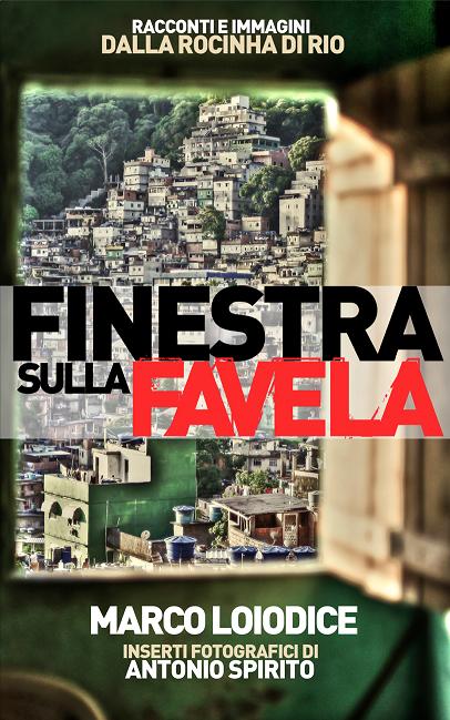 finestra sulla favela racconti e immagini dalla rocinha di rio copertina